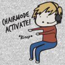 Chairmode Activate! - Tshirt by AshWarren