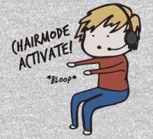 Chairmode Activate! - Tshirt by AshWarren