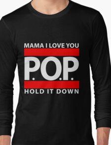 Mama I Love You   P.O.P.   Hold It Down Long Sleeve T-Shirt