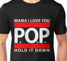 Mama I Love You | P.O.P. | Hold It Down Unisex T-Shirt