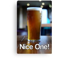 Nice One! Canvas Print