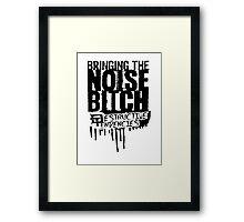 Bringing the Noise B*tch - Destructive Tendencies Framed Print