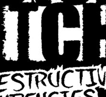 Bringing the Noise B*tch - Destructive Tendencies Sticker