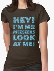 Meeseeks Quote Womens Fitted T-Shirt