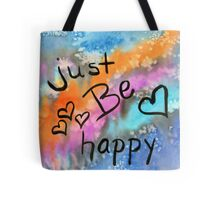 Just Be Happy Tote Bag