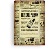 Ear Poison Advertisement Canvas Print