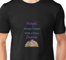 Magic Always Comes With A Price Dearie Collection Also Available In Purple, Black Revised, and Turquoise Unisex T-Shirt