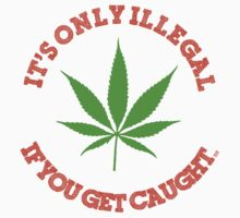 its only illegal... by mouseman