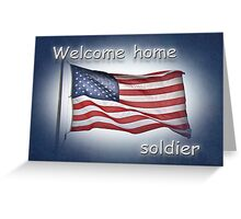 Welcome Home Soldier Greeting Card - American Flag Greeting Card
