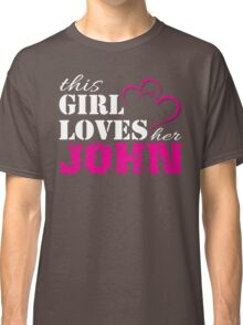This Girl Loves her John in Pink and white lettering Classic T-Shirt