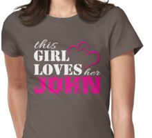 This Girl Loves her John in Pink and white lettering Womens Fitted T-Shirt