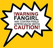 Warning fangirl by saragiampy