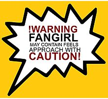 Warning fangirl Photographic Print