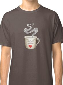 I Like My Sugar with Coffee and Cream Classic T-Shirt