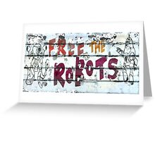 FREE THE ROBOTS FALLOUT 4 Greeting Card