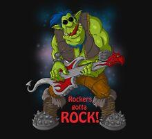 Rockers gotta Rock Unisex T-Shirt