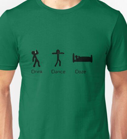 Drink Dance Doze Unisex T-Shirt