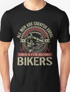 All men are created equal, then a few become Biker T-Shirt