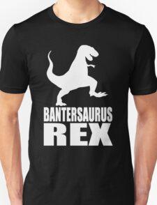 Bantersaurus Rex Banter T-Shirt