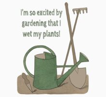 I'm so excited by gardening that I wet my plants! One Piece - Short Sleeve