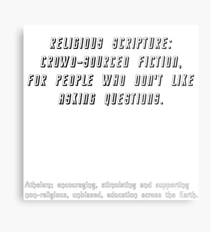 Religious scripture: crowd-sourced fiction, for people who don't like to ask questions. Metal Print