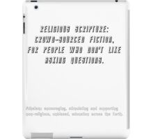 Religious scripture: crowd-sourced fiction, for people who don't like to ask questions. iPad Case/Skin