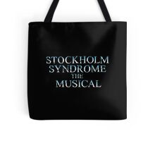 Stockholm Syndrome The Musical Tote Bag
