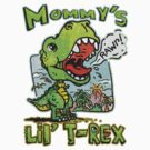 Mommy's Little T-Rex Dinosaur by MudgeStudios