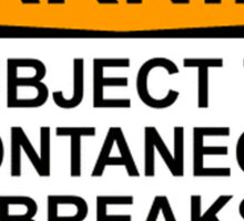 WARNING : SUBJECT TO SPONTANEOUS OUTBREAKS OF DANCING Sticker