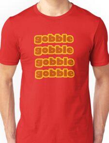 Thanksgiving Turkey day gobble gobble gobble Unisex T-Shirt
