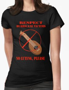 No Post-disaster Luting, please T-Shirt