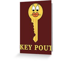 Key Pout Greeting Card