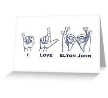 I Love Elton Greeting Card