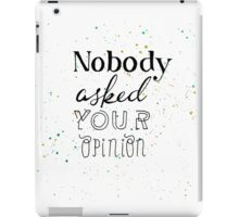 Alice in Wonderland: Nobody asked your opinion iPad Case/Skin