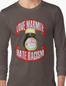 love marmite hait racism Long Sleeve T-Shirt