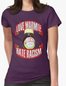 love marmite hait racism Womens Fitted T-Shirt