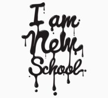 I am new school! by badbugs