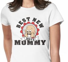 Best New Mommy 2013 Womens Fitted T-Shirt