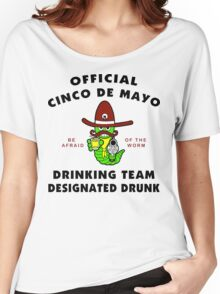 "Cinco de Mayo ""Cinco de Mayo Drinking Team Designated Drunk"" Women's Relaxed Fit T-Shirt"