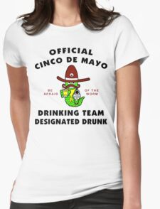 "Cinco de Mayo ""Cinco de Mayo Drinking Team Designated Drunk"" Womens Fitted T-Shirt"