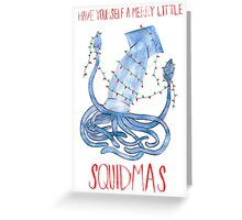 Have Yourself A Merry Little Squidmas Greeting Card