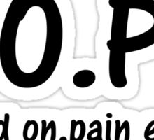 hold on pain ends Sticker