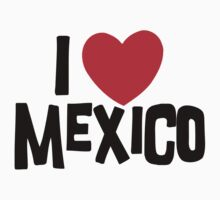 I Love Mexico Kids Tee