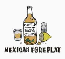 Funny Mexican Foreplay by HolidayT-Shirts