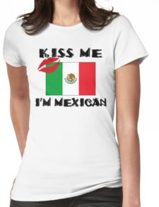 Kiss Me I'm Mexican Womens Fitted T-Shirt