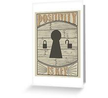 Positivity Is Key Greeting Card