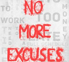 No More Excuses by AModernMyth007