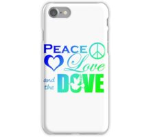 Peace Love and the Dove iPhone Case/Skin