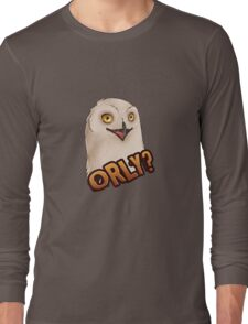 ORLY - OH REALLY? Sarcastic Owl Long Sleeve T-Shirt