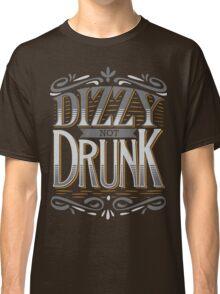 DIZZY NOT DRUNK Classic T-Shirt